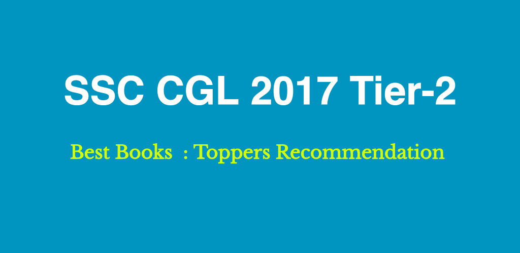 Best Books for SSC CGL 2017 Tier-II Exam : Toppers Recommendation