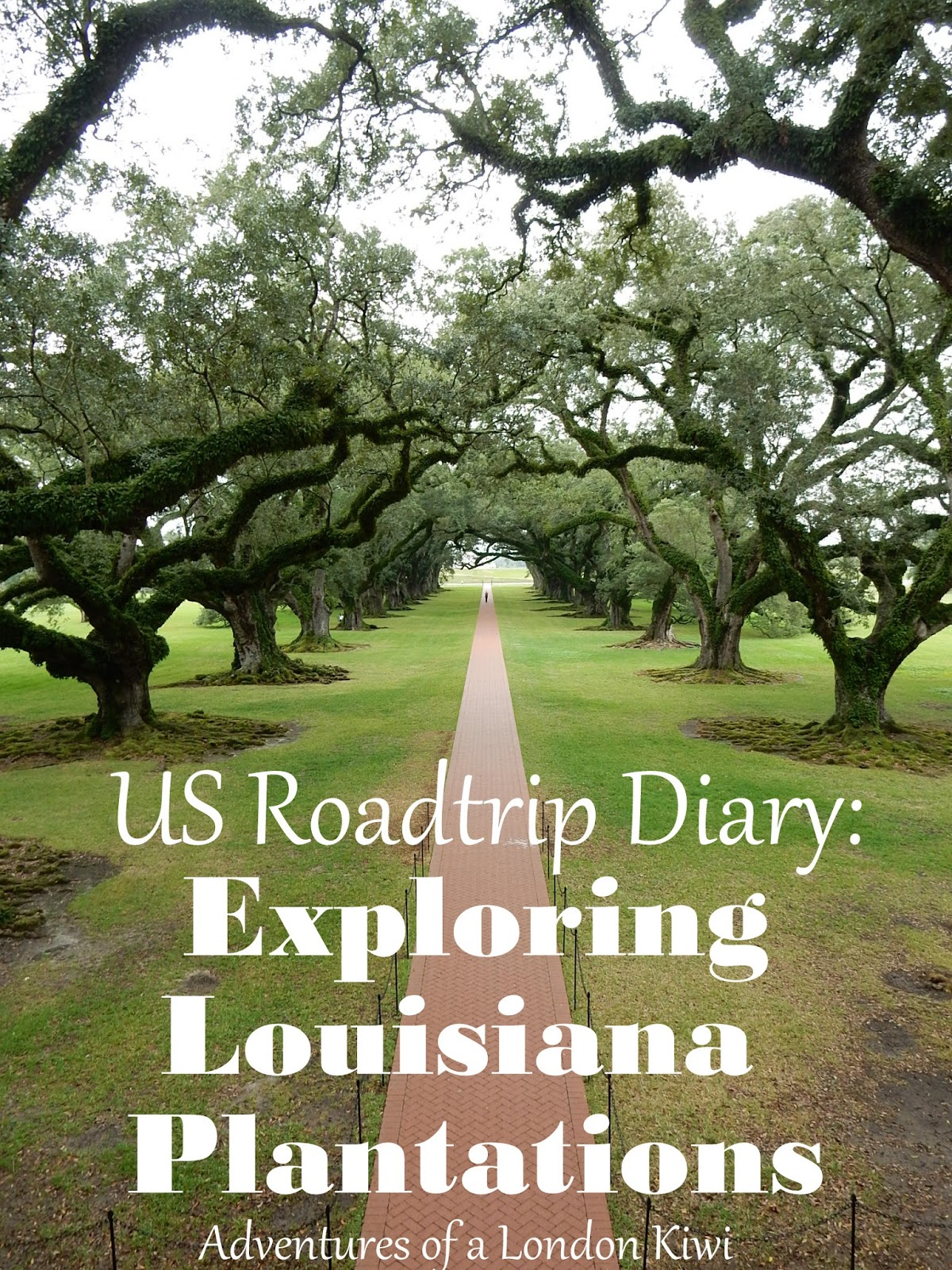 New Orleans Day Tip Plantation Louisiana Roadtrip US History Adventures of a London Kiwi