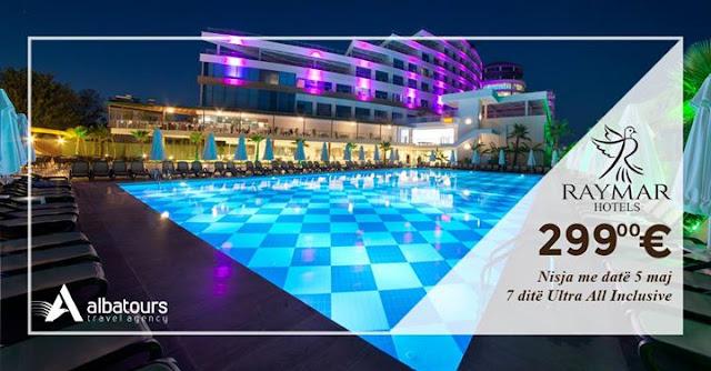 Ofertë Speciale për vetëm 299€ për person RAYMAR HOTEL 5*