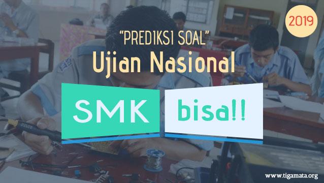 Prediksi Soal UN/UNBK SMK 2019 Pdf Semua Jurusan dan Kunci Jawaban