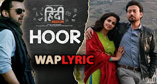 Hoor Lyrics Hindi Medium Atif Aslam