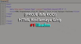 HTML Kodlamaya Giriş #1 İlkadım