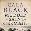 """Murder in Saint-Germain"" By Cara Black: Review/Giveaway"