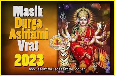 2023 Masik Durgashtami Vrat Date & Time, 2023 Masik Durgashtami Vrat Calendar