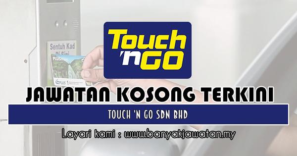 Jawatan Kosong 2018 di Touch 'n Go Sdn Bhd