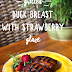 Grilled Duck Breast with Strawberry BBQ Glaze #GrillOutWeek