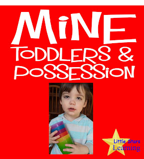 mine importance of development toddlers and possession