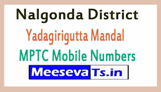 Yadagirigutta Mandal MPTC Mobile Numbers List Nalgonda District in Telangana State