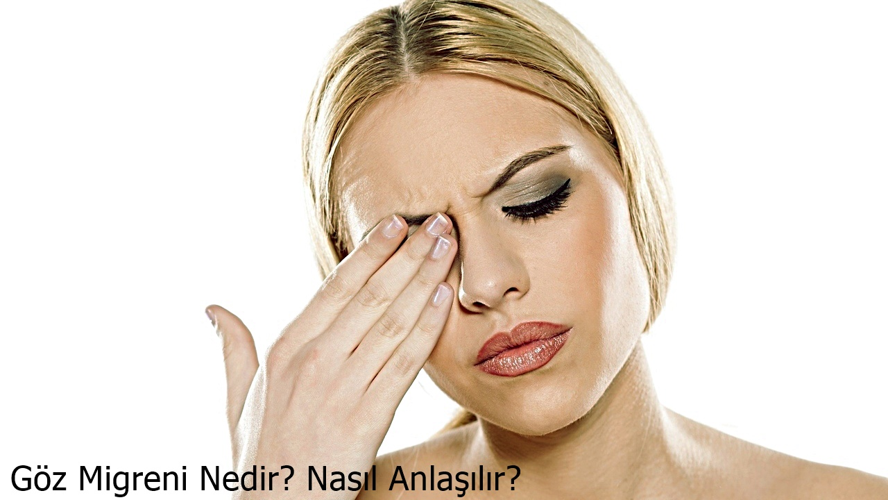 Göz Migreni Nasıl Anlaşılır?