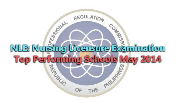 NLE: Nursing Licensure Examination Top Performing Schools May 2014