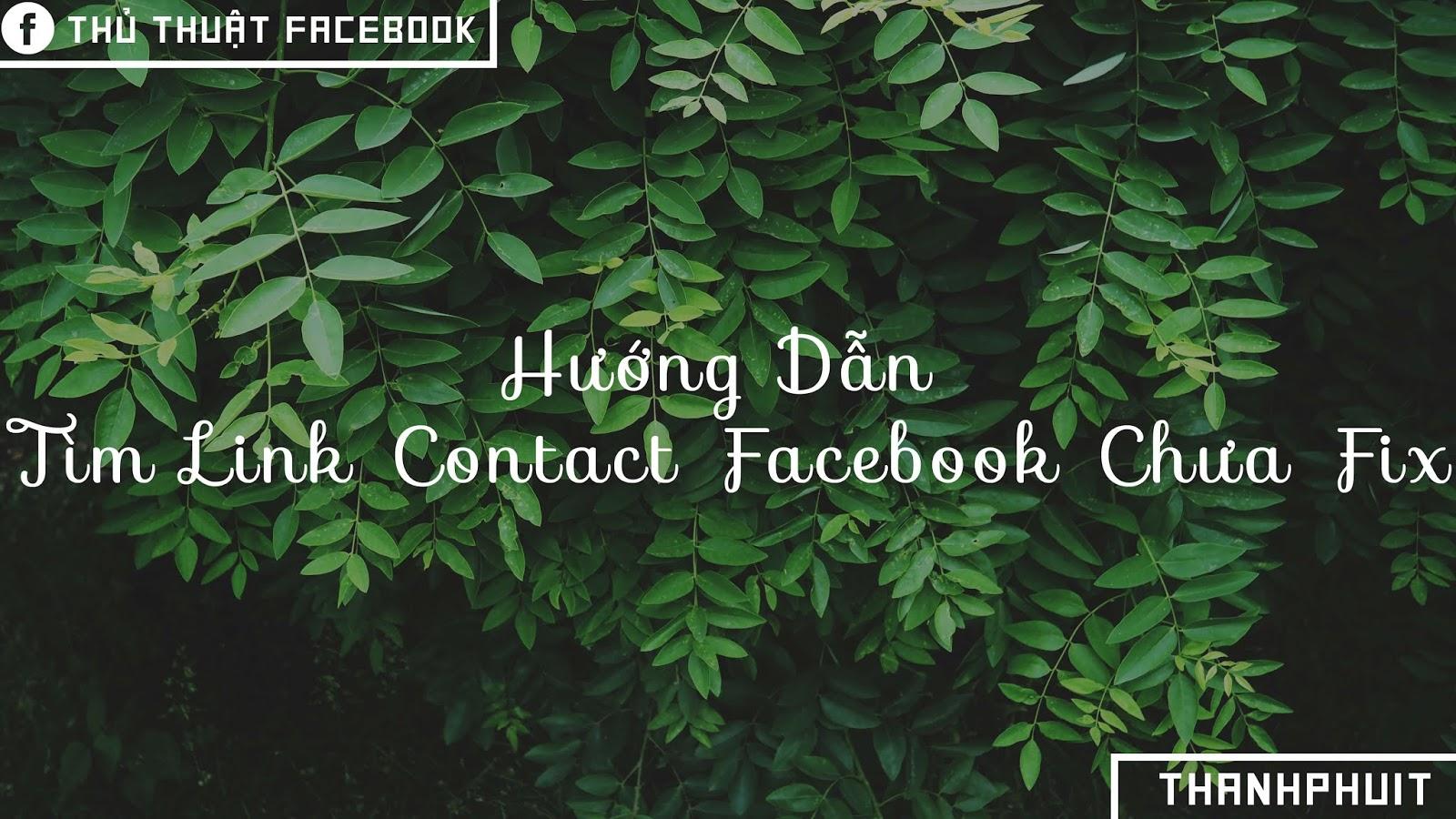 Hướng Dẫn Tìm Link Contact Facebook Chưa Fix