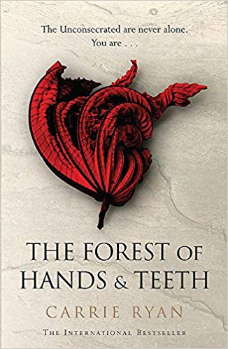 Forest of Hands and Teeth by Carrie Ryan