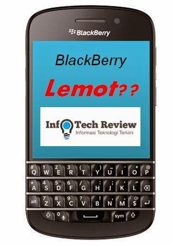 Tips dan Cara Agar BlackBerry Tidak Lemot