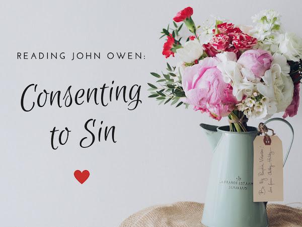 Reading John Owen: Consenting to Sin