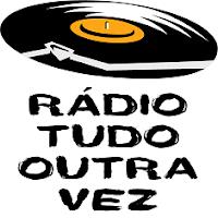 Rádio Tudo Outra Vez - Web rádio - São Luís / MA