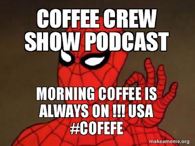 Coffee Crew Show & Podcast