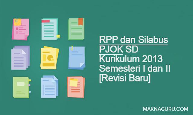 RPP dan Silabus PJOK SD Kurikulum 2013 Semesteri I dan II [Revisi Baru]