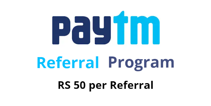 How to earn money from Paytm Referral Program Rs 50 Per Referral
