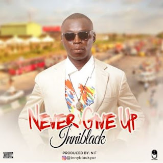 "Innyblack – ""Never Give Up"""