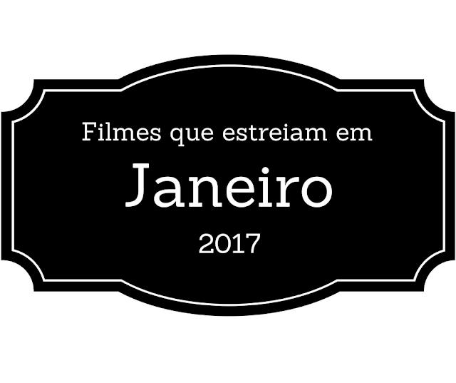 janeiro, filme, filmes, estreia, estreiam, lançamento, 2017