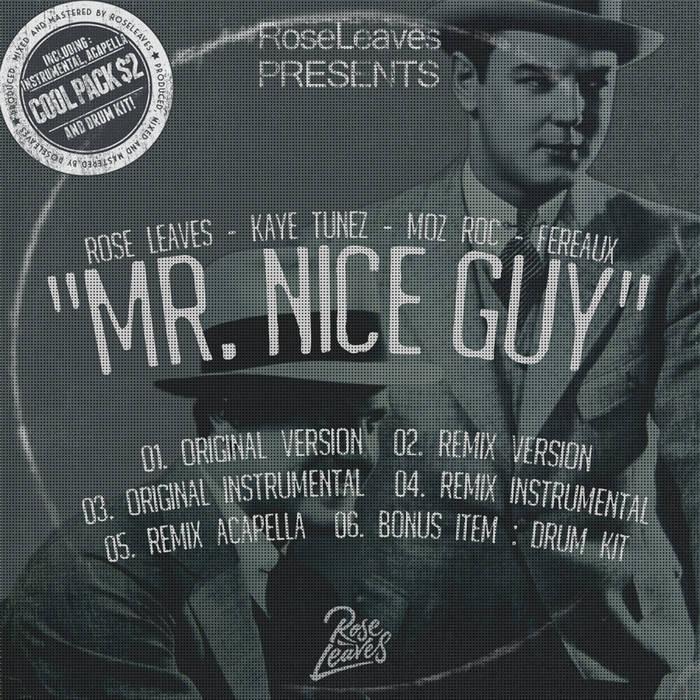 RoseLeaves ft  KayeTunez, Moz Roc & Fereaux - Mr  NiceGuy