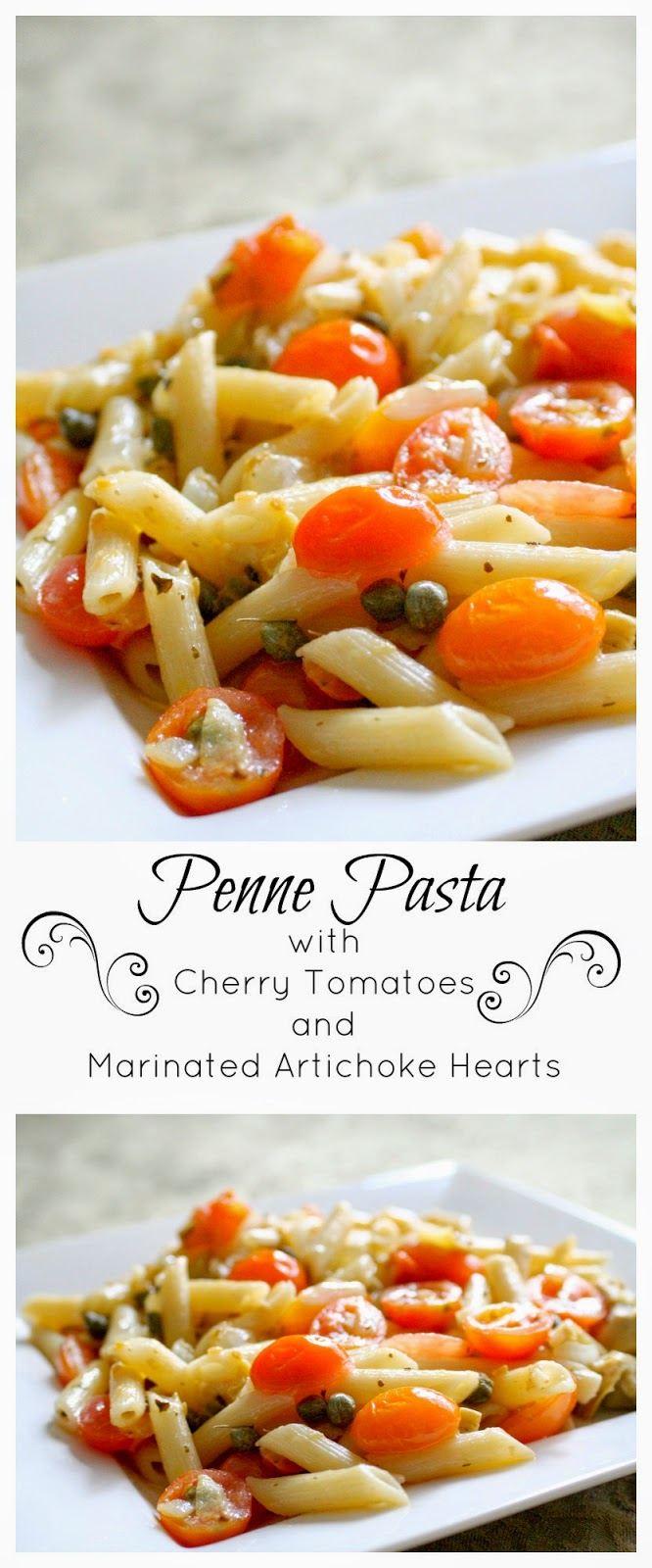 Penne Pasta with Cherry Tomatoes and Marinated Artichoke Hearts