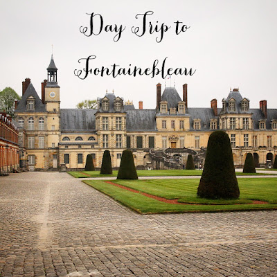 Chateau de Fontainebleau- Paris Day Trip