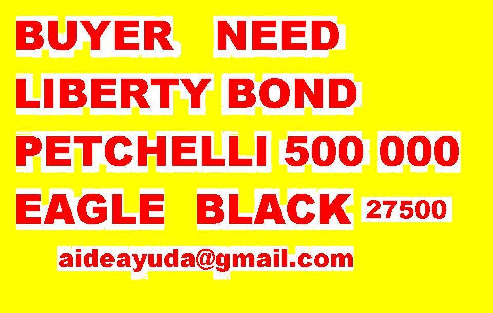 buyer NEED BOND BONOS: BUYER NEED LIBERTY BOND . PETCHELLI ...