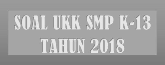 Soal UKK IPA SMP/MTs Kelas 8 Tahun 2018 Terbaru