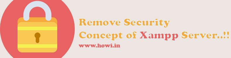 Remove security concept of xampp server