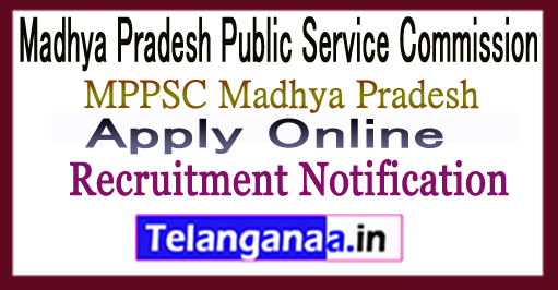 Madhya Pradesh Public Service Commission MPPSC Recruitment Notification 2017 Apply