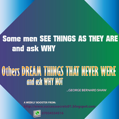 SUCCESS SECRETS WEEKLY ENERGIZER: DREAM THINGS VRS SEE THINGS?