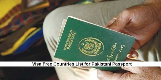 27 Visa Free Countries for Pakistan 2018 New List - Without Visa Entry on Pakistani Passport