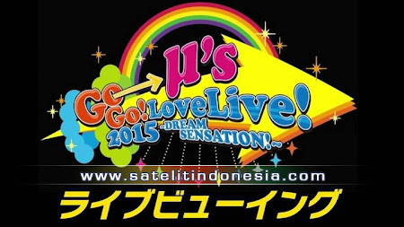 konser LoveLive 5th µ's Go? Go! Lovelive! 2015 ~Dream Sensation