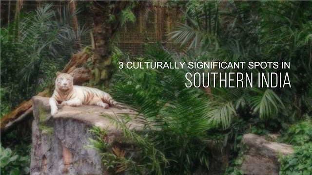 3 Culturally-Significant Spots in Southern India