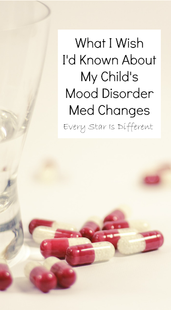 Whta I Wish I'd Known About My Child's Mood Disorder Med Changes