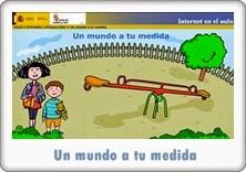 http://recursosdigitalesdidacticos.blogspot.com/2012/03/un-mundo-tu-medida.html