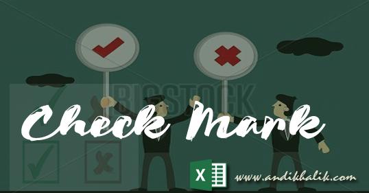 Cara Memasukkan simbol Tick symbol (Centang, checkbox atau checkmark box) di Excel