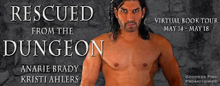 #GuestPost & #Excerpt - Rescued from the Dungeon by Anarie Brady & Kristi Ahlers