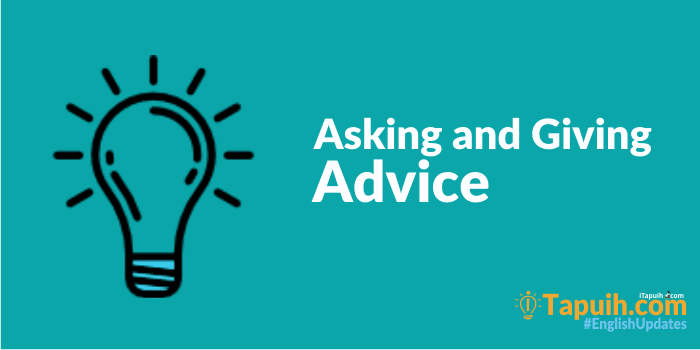 Asking And Giving Advice Beserta Contoh Soal Terlengkap Paja Tapuih