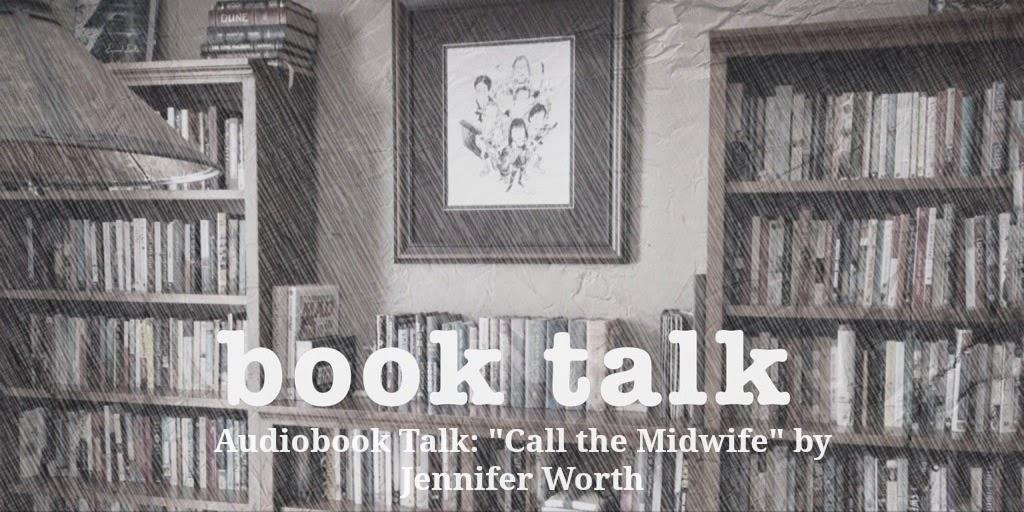 Book Talk CALL THE MIDWIFE 3rsblog.com