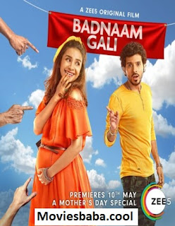 Badnaam Gali (2019) Full Movie Hindi ZEE5 ORG HDRip 1080p | 720p | 480p | 300Mb | 700Mb