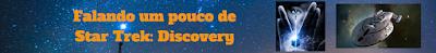 https://superatmosferaa.blogspot.com.br/2017/10/falando-um-pouco-de-star-trek-discovery.html