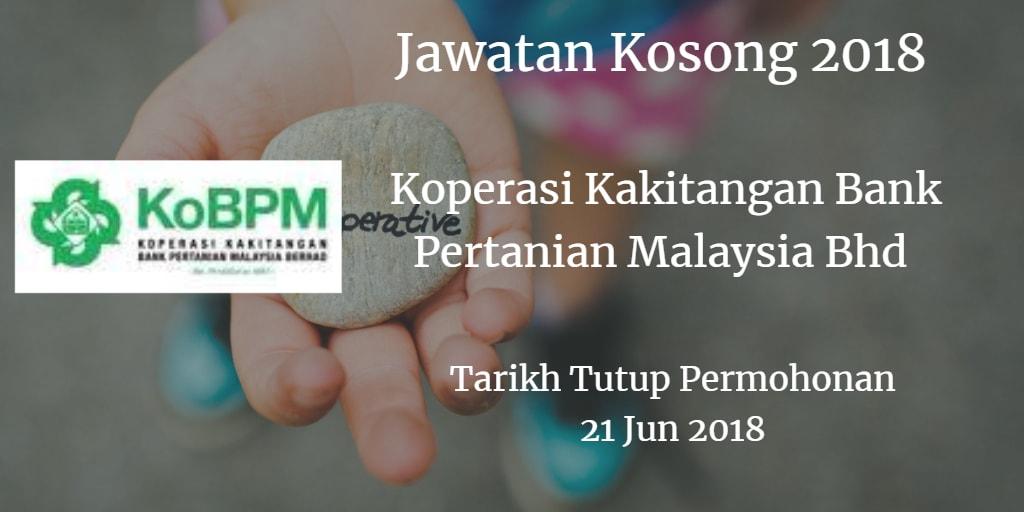 Jawatan Kosong Koperasi Kakitangan Bank Pertanian Malaysia Bhd  21 Jun 2018