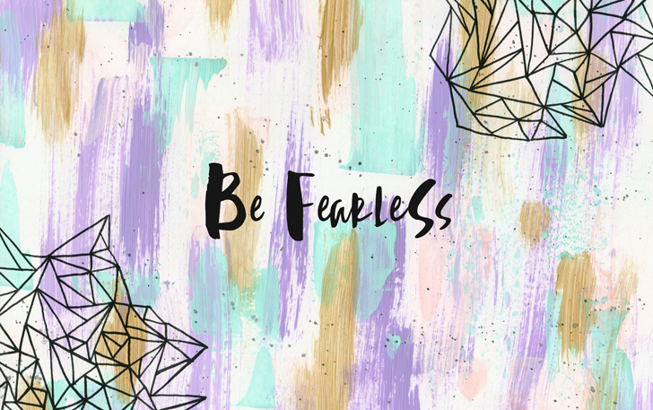 Be Fearless Desktop Wallpaper