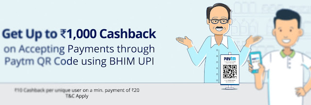 Paytm Merchent Cashback offer Get up to Rs.1000 cashback on Merchent accept money in today offer 2019