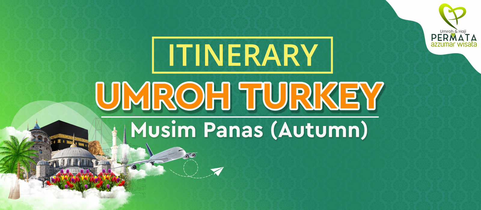 program Umroh plus turki autumn season