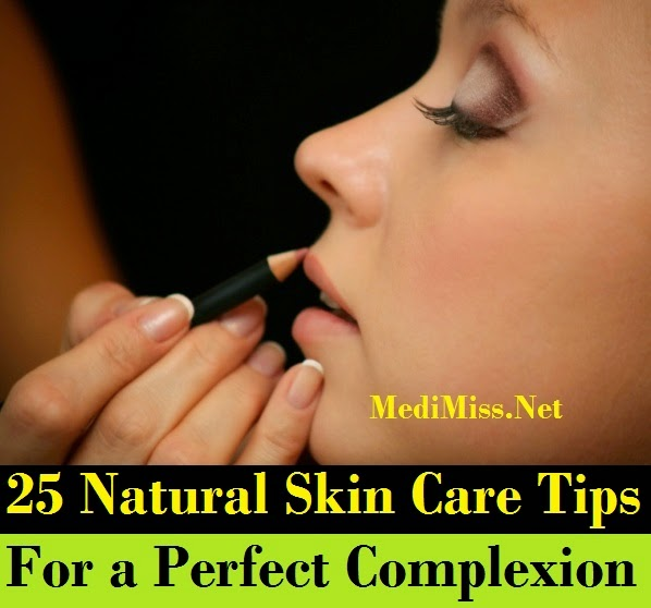 25 Natural Skin Care Tips For a Perfect Complexion - MediMiss