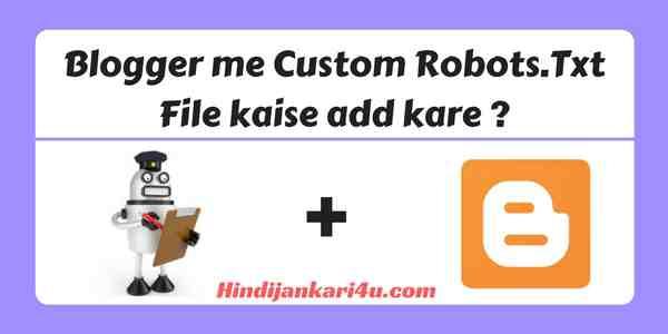 Blogger me Custom Robots.Txt file kaise add kare ?