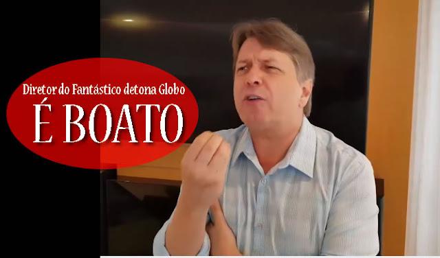 Diretor do Fantástico gravou vídeo detonando a Globo